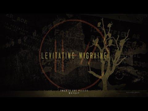 Levitating Migraine | twenty one pilots (Mashup)