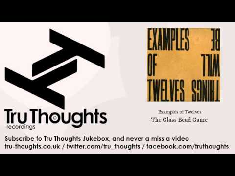 Examples of Twelves - The Glass Bead Game - Tru Thoughts Jukebox online metal music video by EXAMPLES OF TWELVES