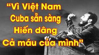 Tại sao Việt Nam và Cuba lại thân thiết ?