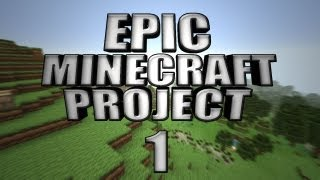 EPIC MINECRAFT PROJECT - Part 1: New Beginning