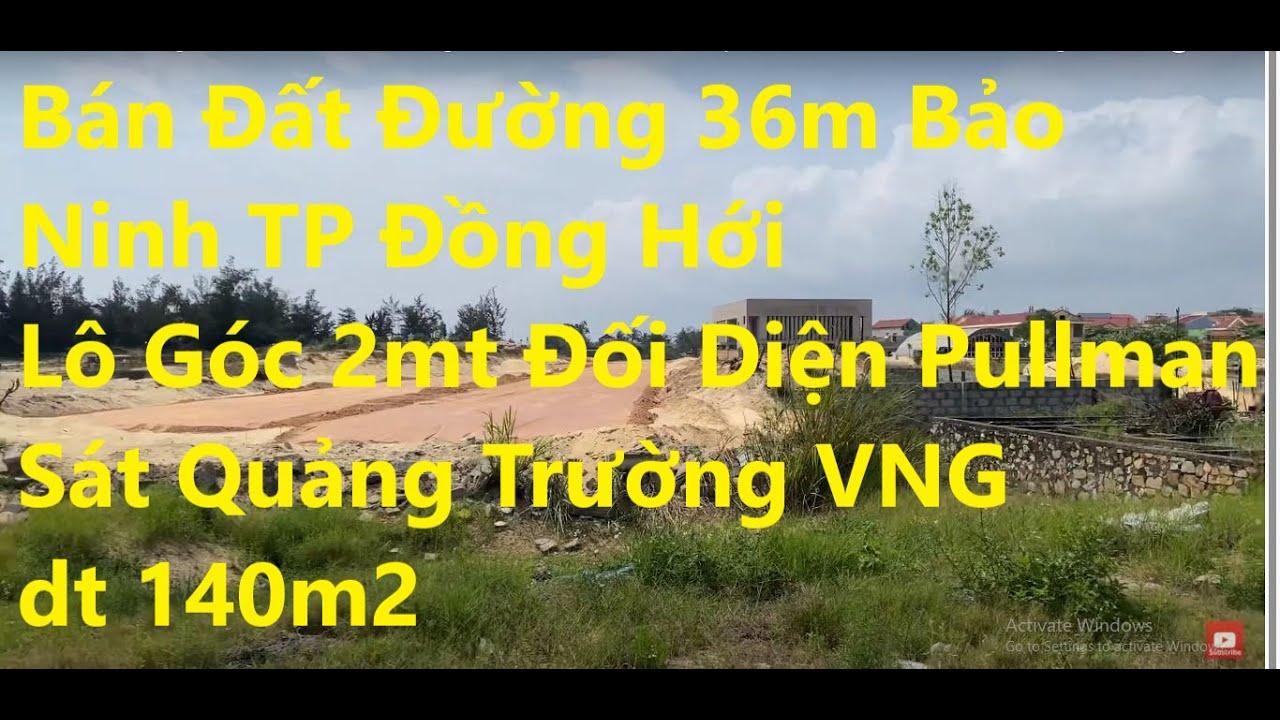 Bán đất đường 36m Bảo Ninh, Tp Đồng Hới, lô góc 2MT đối diện resort Pullman, sát quảng trường video