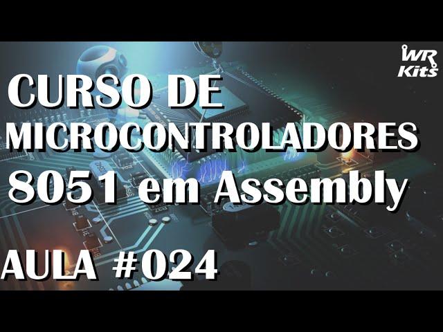 TIMERS - MODO 0 E MODO 1 | Assembly para 8051 #024