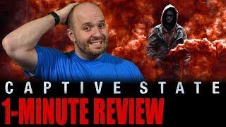 CAPTIVE STATE (2019) - One Minute Movie Reveiw
