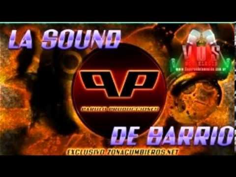 La Sound De Barrio - Bailen Mi Cumbia [Cumbia Diciembre 2012]