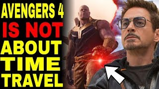 Avengers 4 Endgame Is NOT A Time Travel Movie