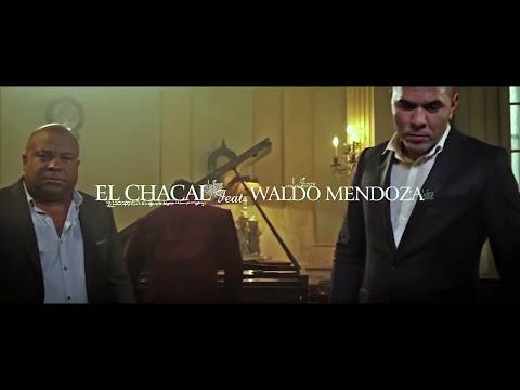 EL CHACAL, WALDO MENDOZA - Reloj - (OFFICIAL VIDEO)