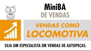 MINUTO DA VENDA – Vendas como Locomotiva