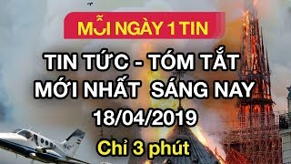 3 PHÚT ĐIỂM TIN MỖI SÁNG Ngày 18 tháng 04 năm 2019
