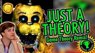 """""""JUST A THEORY!"""" (Game Theory FNAF Remix) 