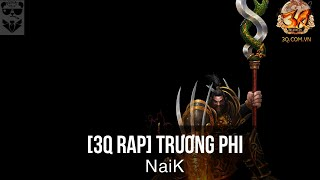 [3Q Rap] Trương Phi - NaiK [Video Lyrics]