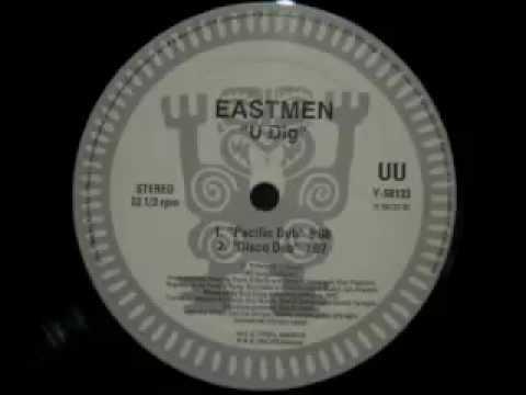 East Men - U Dig (Pacific Dub)