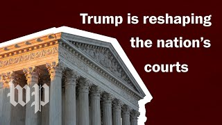 How Trump is winning the race to reshape the nation's courts