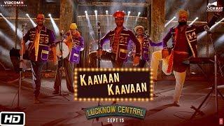 Kaavaan Kaavaan – Lucknow Central