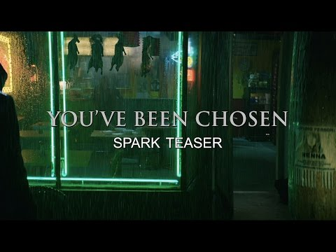 YOU'VE BEEN CHOSEN: Spark Teaser
