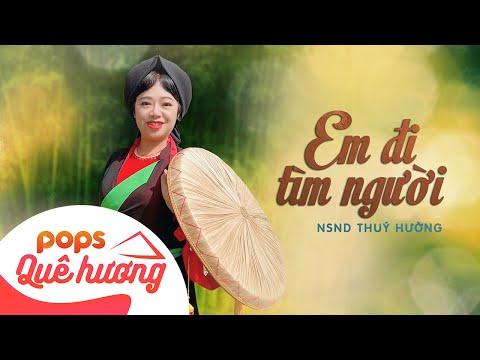 Em đi tìm người (Dân ca Quan họ Bắc Ninh) | NSND Thuý Hường