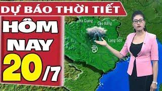 Dự báo thời tiết hôm nay mới nhất ngày 20/7   Dự báo thời tiết 3 ngày tới