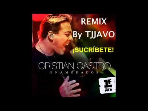 Cristian Castro Enamorados MERENGUE REMIX x TJJAVO