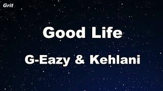 Good Life - G-Eazy & Kehlani Karaoke 【No Guide Melody】 Instrumental
