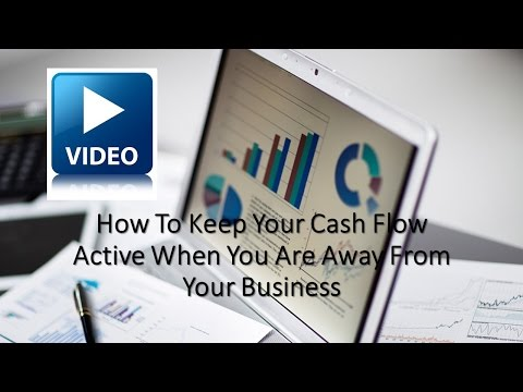 Keeping cash flow coming in when you cannot be at your business