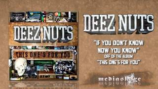 """Deez Nuts """"If You Don't Know Now You Know"""""""