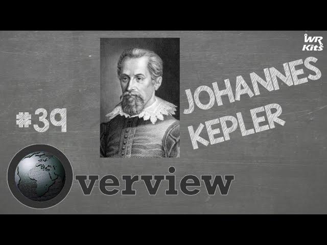 JOHANNES KEPLER | Overview #39