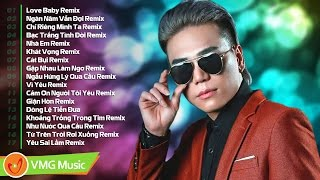 Châu Việt Cường Remix Những Bài Hát Sôi Động Nhất |Tuyển Chọn Ca Khúc Remix Hay Nhất Châu Việt Cường