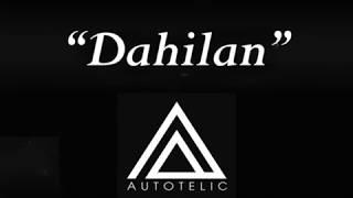 Autotelic - Dahilan Lyrics