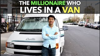 The Millionaire Who Lives in a Van