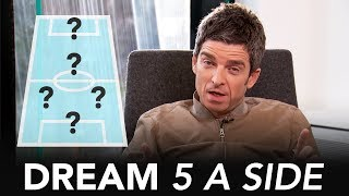 Noel Gallagher's Dream 5-A-Side ⚽ | Who's the greatest Man City player of all time?