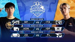 SP vs ITD | ADN vs IGP | ZD vs FL [Vòng 3 - 03.08] - Đấu Trường Danh Vọng Mùa Đông 2019