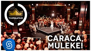 Thiaguinho   Caraca, Muleke! (Clipe Oficial) [DVD #VamoQVamo - Já nas lojas]