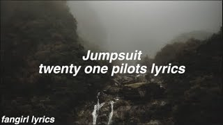 Jumpsuit || twenty one pilots Lyrics
