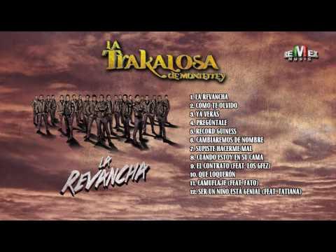 La Revancha - La Trakalosa de Monterrey (Disco Completo)