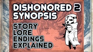 Podcast: Dishonored 2: Synopsis Story Lore (with Nick and Sin)