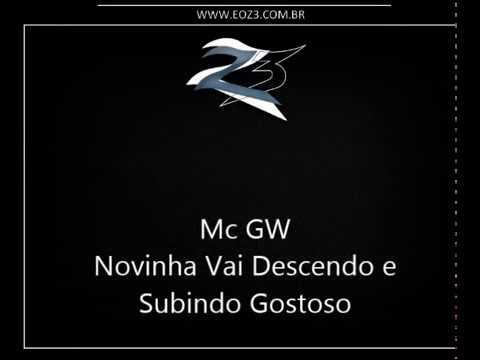 Baixar Mc GW -  Novinha Vai Descendo e Subindo Gostoso LANÇAMENTO 2014] [DJ LUKAS LK E RL MAGRINHO]