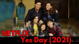 Yes Day 2021 Trailer, Netflix, Official Cast, Plot, Time