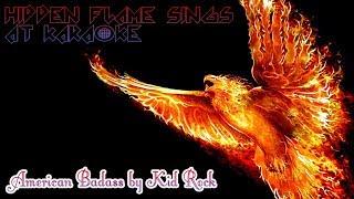 Hidden Flame Sings American Badass by Kid Rock