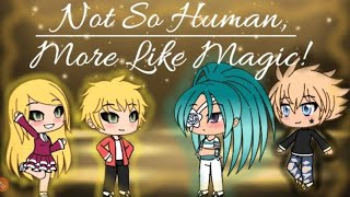Not So Human, More Like Magic! | Part 1 | Original | Itz MoonlightLulu