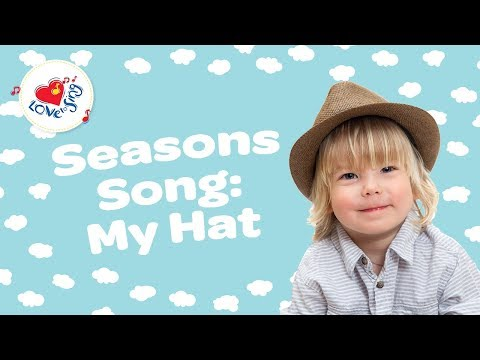 Seasons Song For Kids | My Hat | Children Love to Sing