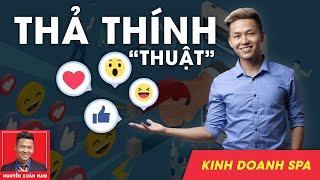 Kinh doanh Spa 6 - Thuật Thả Thính | Nguyễn Xuân Nam | Marketing cho Spa