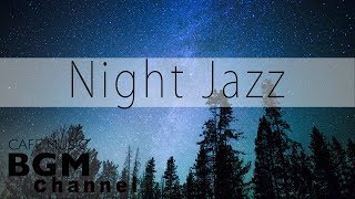 Night Jazz Music - Good Night Music - Chill Out Cafe Jazz Music For Sleep