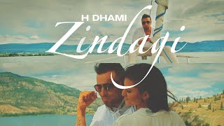 Zindagi – H Dhami