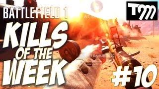 Battlefield 1 - KILLS OF THE WEEK #10