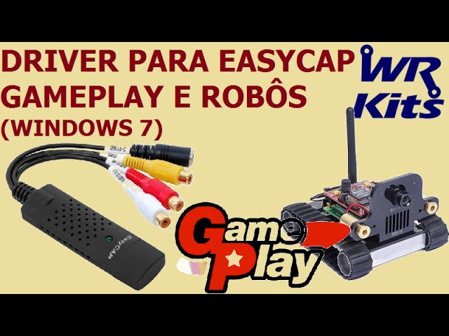 DRIVER PARA EASYCAP GAME PLAY E ROBÔS (WINDOWS 7)