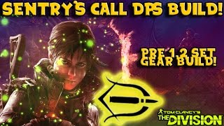 Sentry's Call DPS PvP BUILD! (The Division) Pre 1.2 (257/80/11)
