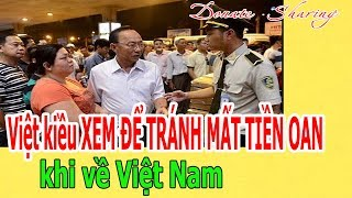 Việt kiều X.E.M ĐỂ TR.Á.NH M.Ấ.T T.I.Ề.N O.A.N khi về Việt Nam