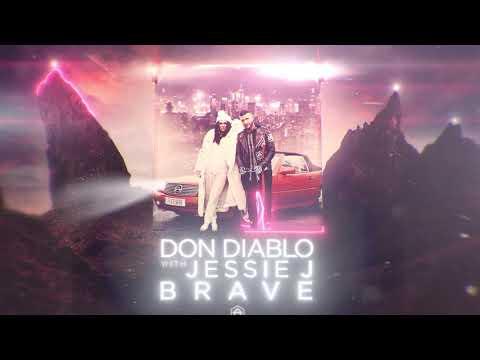 Don Diablo ft. Jessie J - Brave - Official Audio