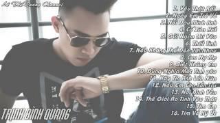 Những bài hát hay nhất của Trịnh Đình Quang | Trịnh Đình Quang Official