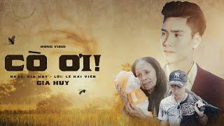 Cò Ơi - GIA HUY | Official MV 4K
