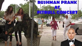 BUSHMAN PRANK AT PITBULL CONCERT